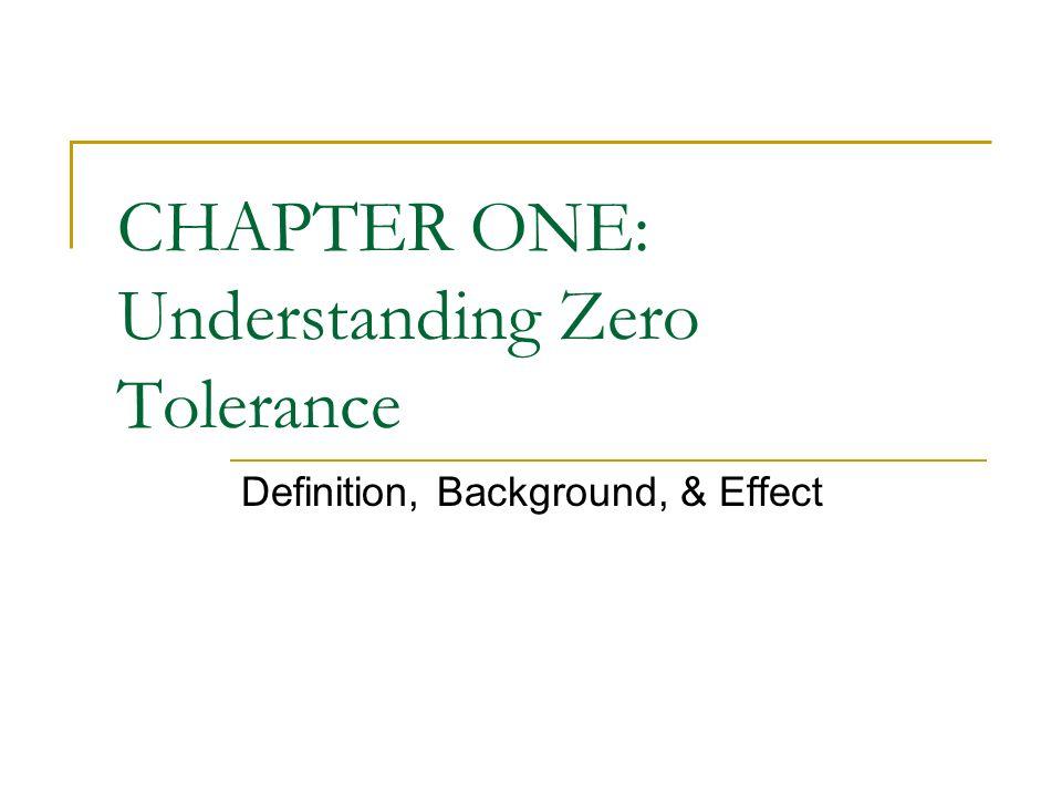 CHAPTER ONE: Understanding Zero Tolerance Definition, Background, & Effect
