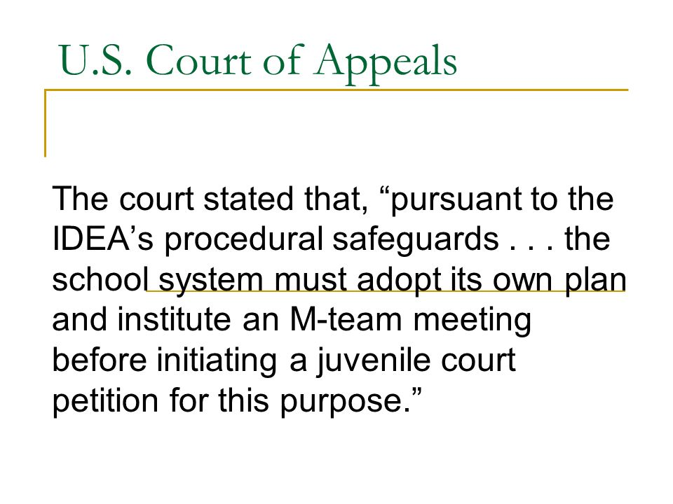U.S. Court of Appeals The court stated that, pursuant to the IDEAs procedural safeguards...