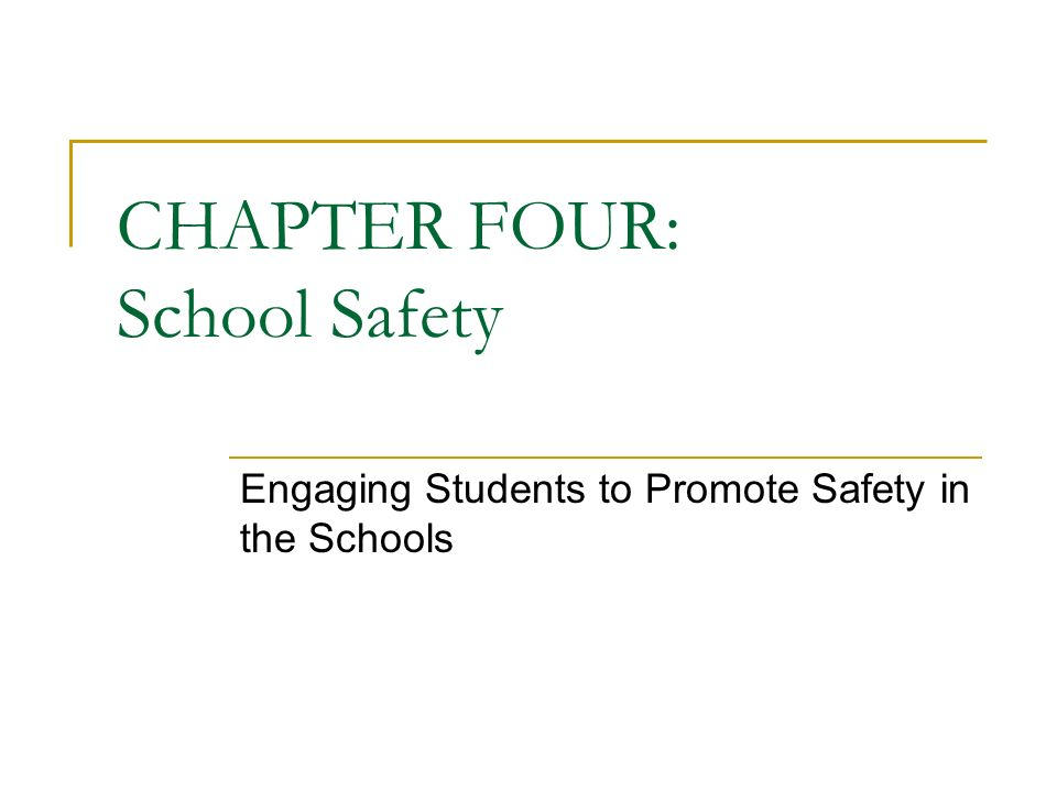 CHAPTER FOUR: School Safety Engaging Students to Promote Safety in the Schools