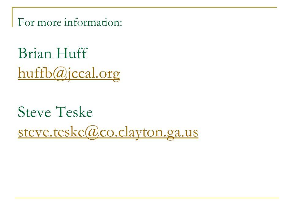 For more information: Brian Huff huffb@jccal.org Steve Teske steve.teske@co.clayton.ga.us huffb@jccal.org steve.teske@co.clayton.ga.us