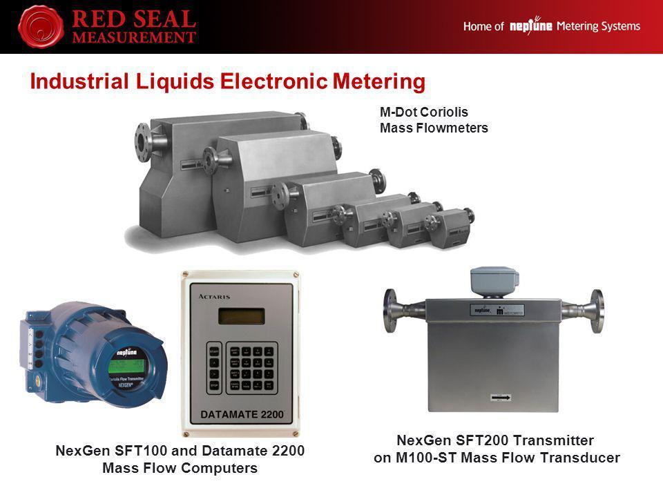 NexGen SFT100 and Datamate 2200 Mass Flow Computers NexGen SFT200 Transmitter on M100-ST Mass Flow Transducer M-Dot Coriolis Mass Flowmeters Industria