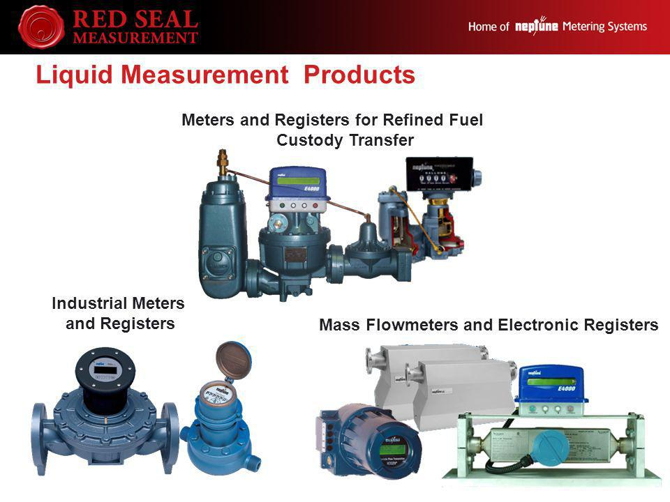 Meters and Registers for Refined Fuel Custody Transfer Liquid Measurement Products Mass Flowmeters and Electronic Registers Industrial Meters and Regi