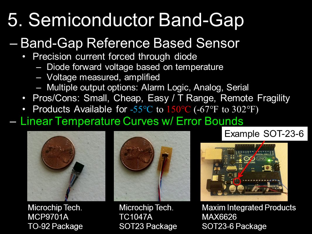 5. Semiconductor Band-Gap –Band-Gap Reference Based Sensor Precision current forced through diode –Diode forward voltage based on temperature –Voltage