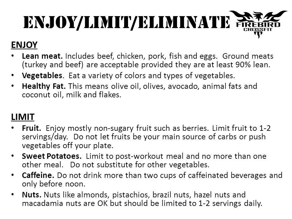 ENJOY/LIMIT/ELIMINATE ENJOY Lean meat. Includes beef, chicken, pork, fish and eggs. Ground meats (turkey and beef) are acceptable provided they are at