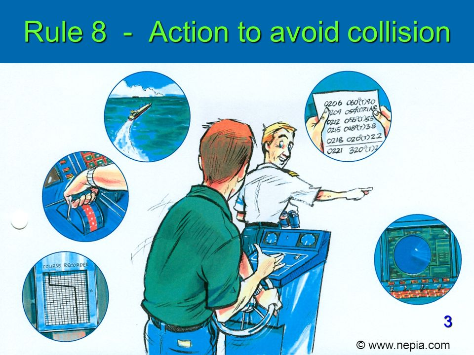 Rule 8 - Action to avoid collision © www.nepia.com 3