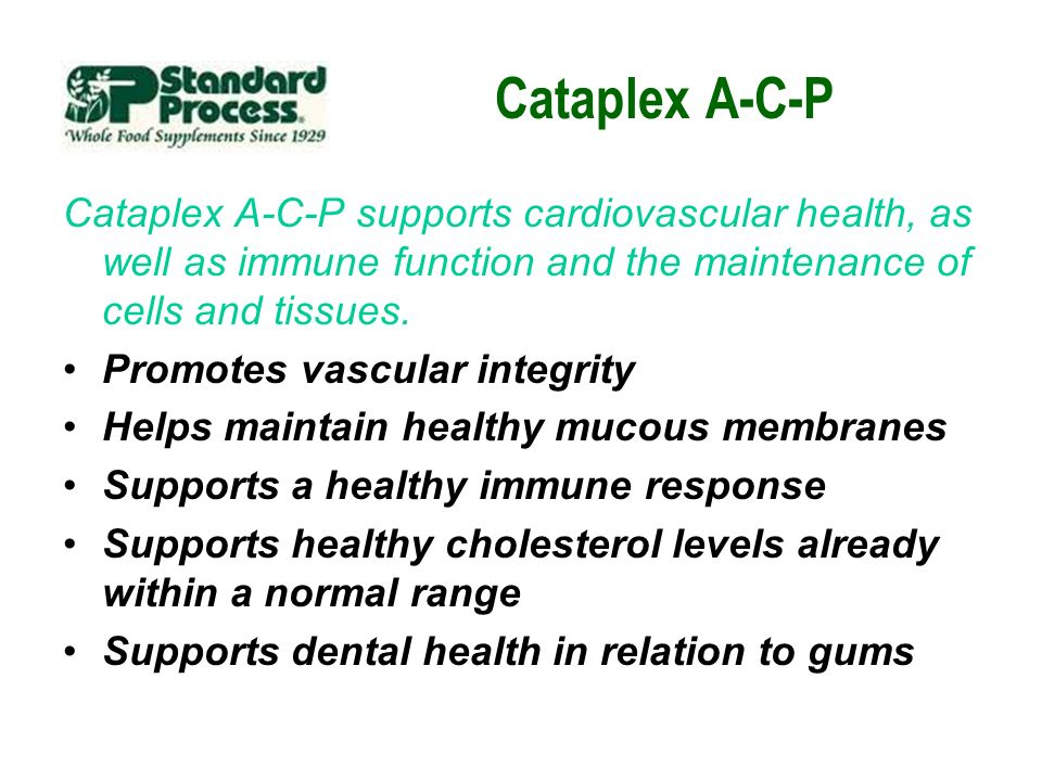 Cataplex A-C-P Cataplex A-C-P supports cardiovascular health, as well as immune function and the maintenance of cells and tissues. Promotes vascular i