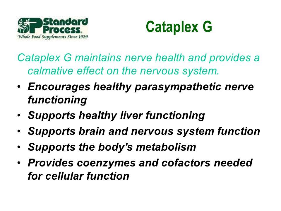 Cataplex G Cataplex G maintains nerve health and provides a calmative effect on the nervous system. Encourages healthy parasympathetic nerve functioni