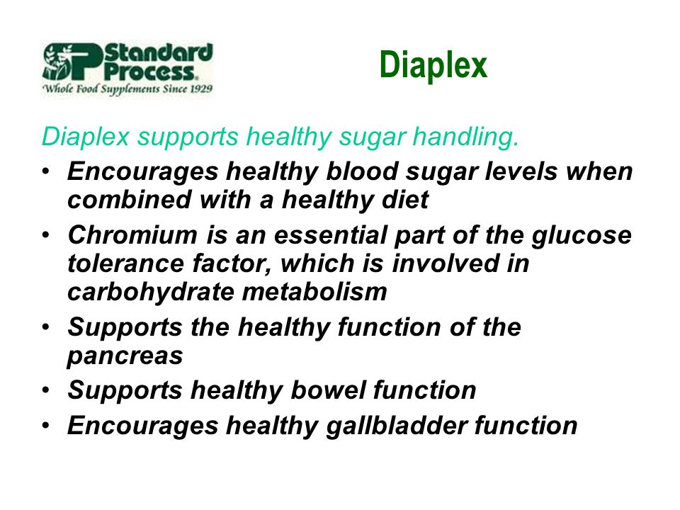 Diaplex Diaplex supports healthy sugar handling. Encourages healthy blood sugar levels when combined with a healthy diet Chromium is an essential part