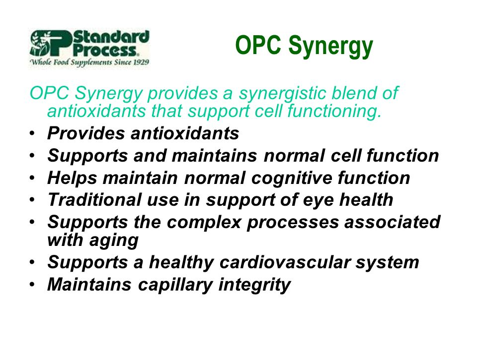 OPC Synergy OPC Synergy provides a synergistic blend of antioxidants that support cell functioning. Provides antioxidants Supports and maintains norma