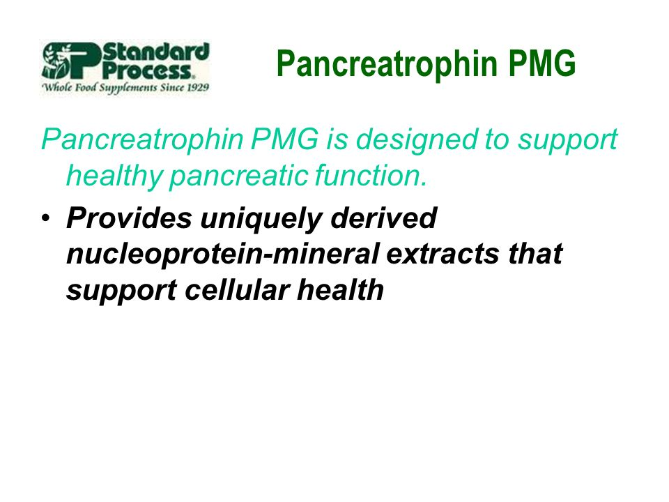 Pancreatrophin PMG Pancreatrophin PMG is designed to support healthy pancreatic function. Provides uniquely derived nucleoprotein-mineral extracts tha