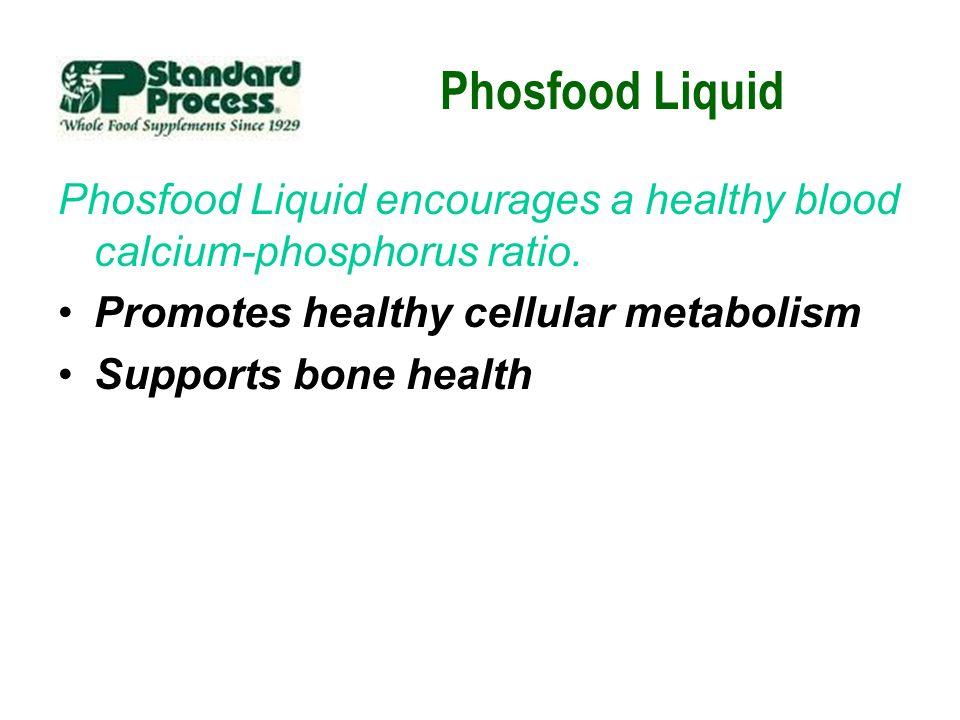 Phosfood Liquid Phosfood Liquid encourages a healthy blood calcium-phosphorus ratio. Promotes healthy cellular metabolism Supports bone health