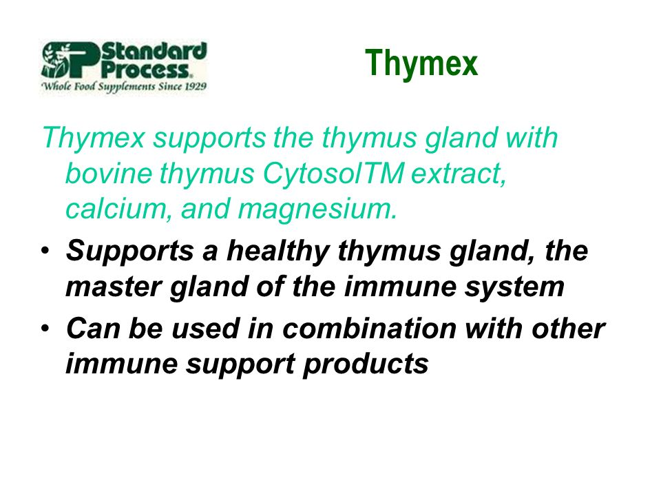 Thymex Thymex supports the thymus gland with bovine thymus CytosolTM extract, calcium, and magnesium. Supports a healthy thymus gland, the master glan