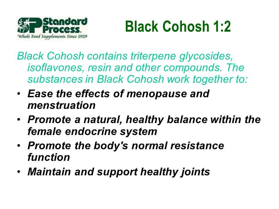 Black Cohosh 1:2 Black Cohosh contains triterpene glycosides, isoflavones, resin and other compounds. The substances in Black Cohosh work together to: