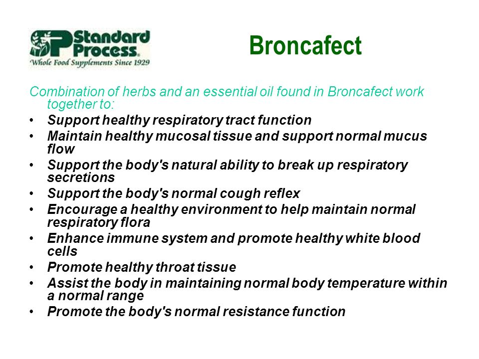 Broncafect Combination of herbs and an essential oil found in Broncafect work together to: Support healthy respiratory tract function Maintain healthy