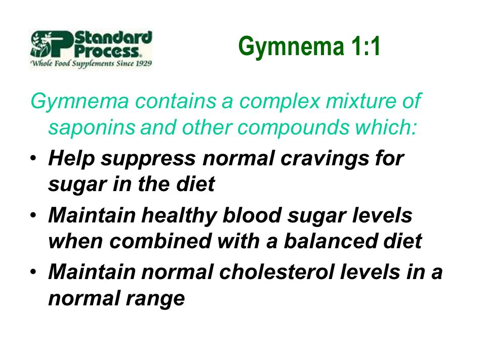 Gymnema 1:1 Gymnema contains a complex mixture of saponins and other compounds which: Help suppress normal cravings for sugar in the diet Maintain hea