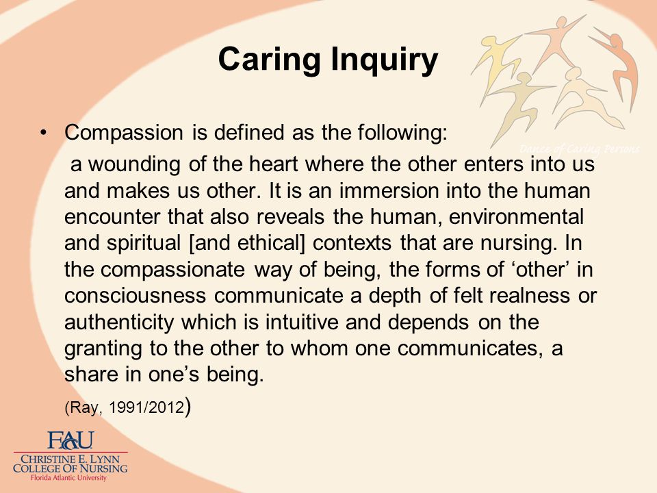 Caring Inquiry Caring inquiry as an aesthetic/artistic process: in research (creativity, sensitivity, quality of presencing) attends to both the immanencecommunion with and transcendence reflective intuition and spiritual creativity.