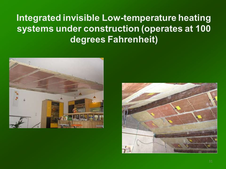 Integrated invisible Low-temperature heating systems under construction (operates at 100 degrees Fahrenheit) 31