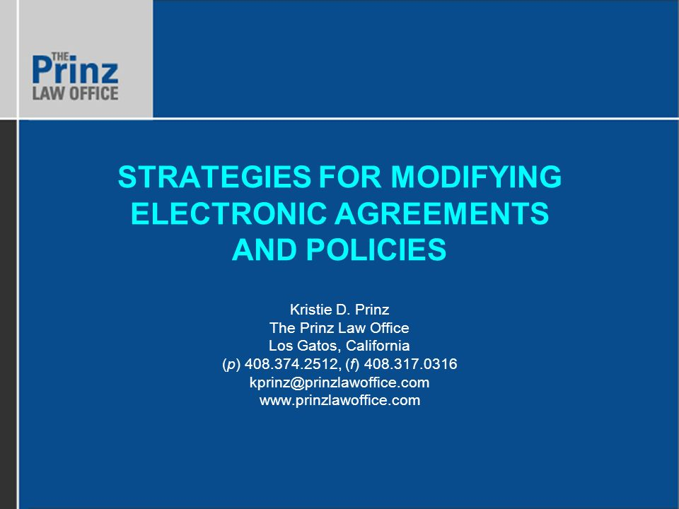STRATEGIES FOR MODIFYING ELECTRONIC AGREEMENTS AND POLICIES Kristie D.