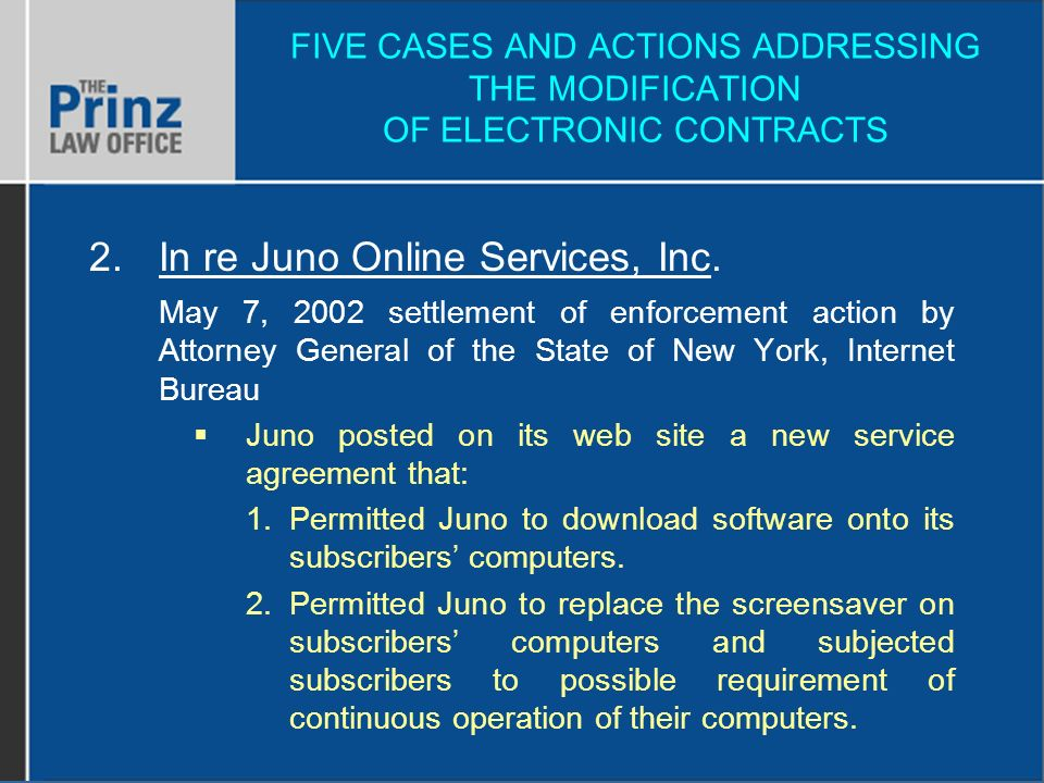 FIVE CASES AND ACTIONS ADDRESSING THE MODIFICATION OF ELECTRONIC CONTRACTS 2.In re Juno Online Services, Inc.