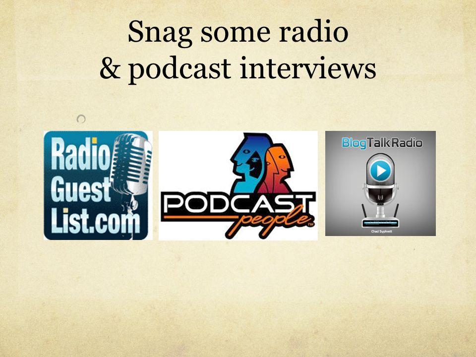 Snag some radio & podcast interviews