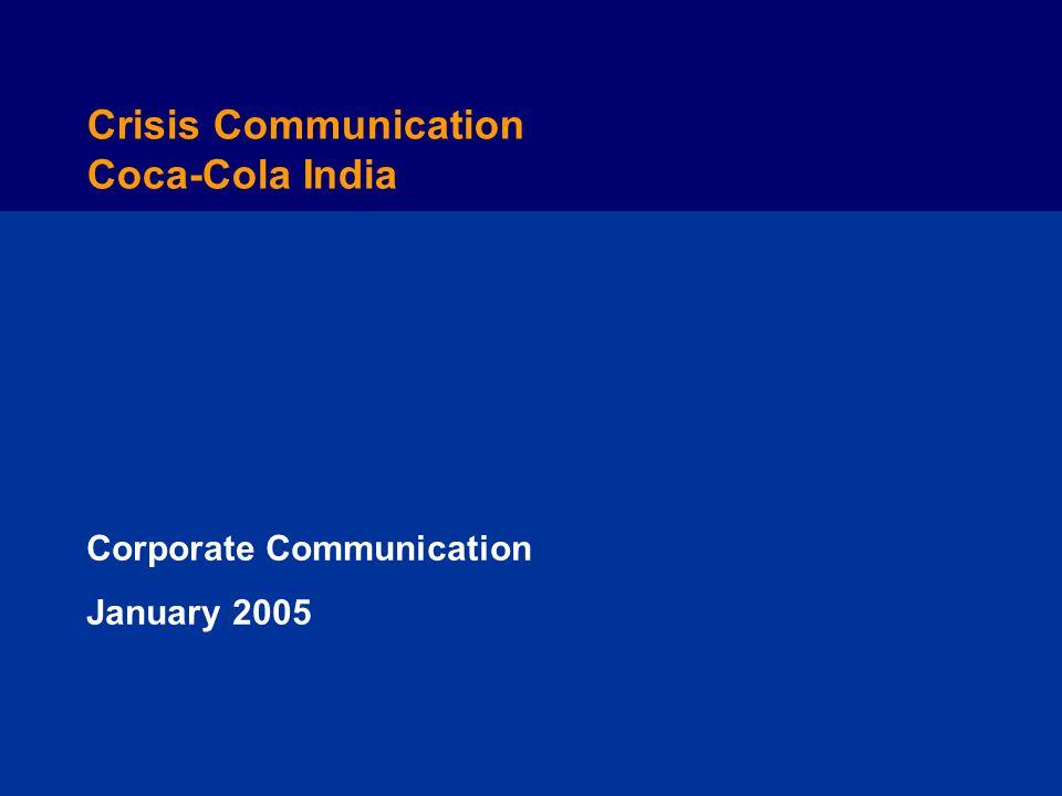 Crisis Communication Coca-Cola India Corporate Communication January 2005