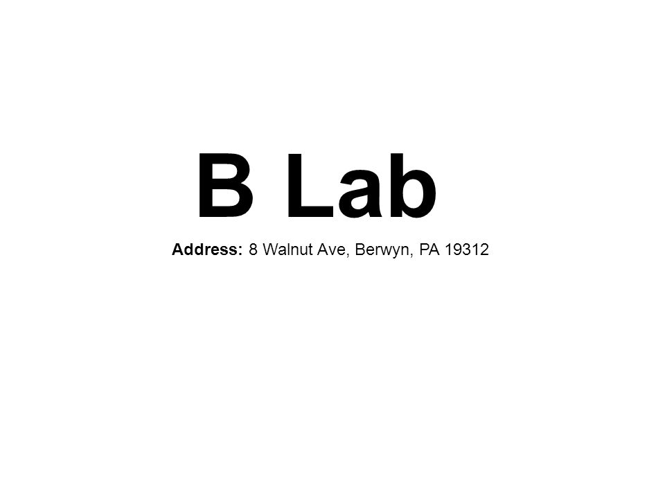 B Lab Address: 8 Walnut Ave, Berwyn, PA 19312