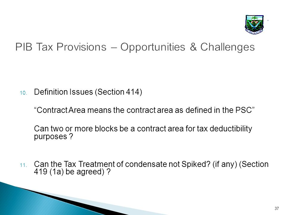 10. Definition Issues (Section 414) Contract Area means the contract area as defined in the PSC Can two or more blocks be a contract area for tax dedu