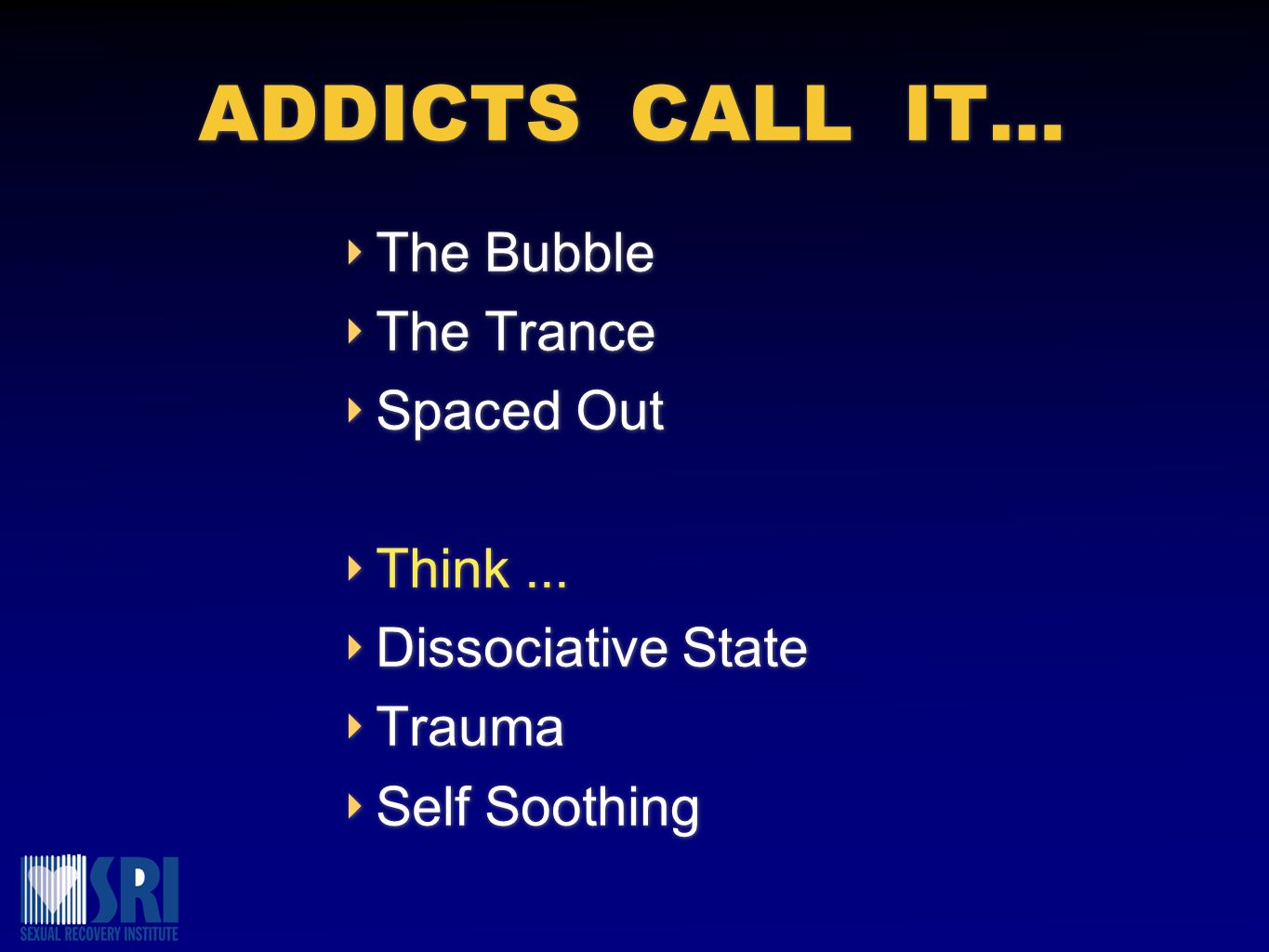 ADDICTS CALL IT… The Bubble The Trance Spaced Out Think... Dissociative State Trauma Self Soothing The Bubble The Trance Spaced Out Think... Dissociat