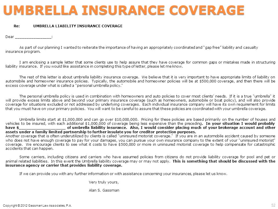 UMBRELLA INSURANCE COVERAGE Re:UMBRELLA LIABILITY INSURANCE COVERAGE Dear ________________: As part of our planning I wanted to reiterate the importan