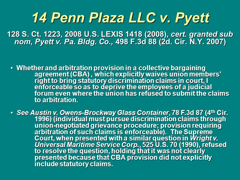 14 Penn Plaza LLC v. Pyett 128 S. Ct. 1223, 2008 U.S. LEXIS 1418 (2008), cert. granted sub nom, Pyett v. Pa. Bldg. Co., 498 F.3d 88 (2d. Cir. N.Y. 200