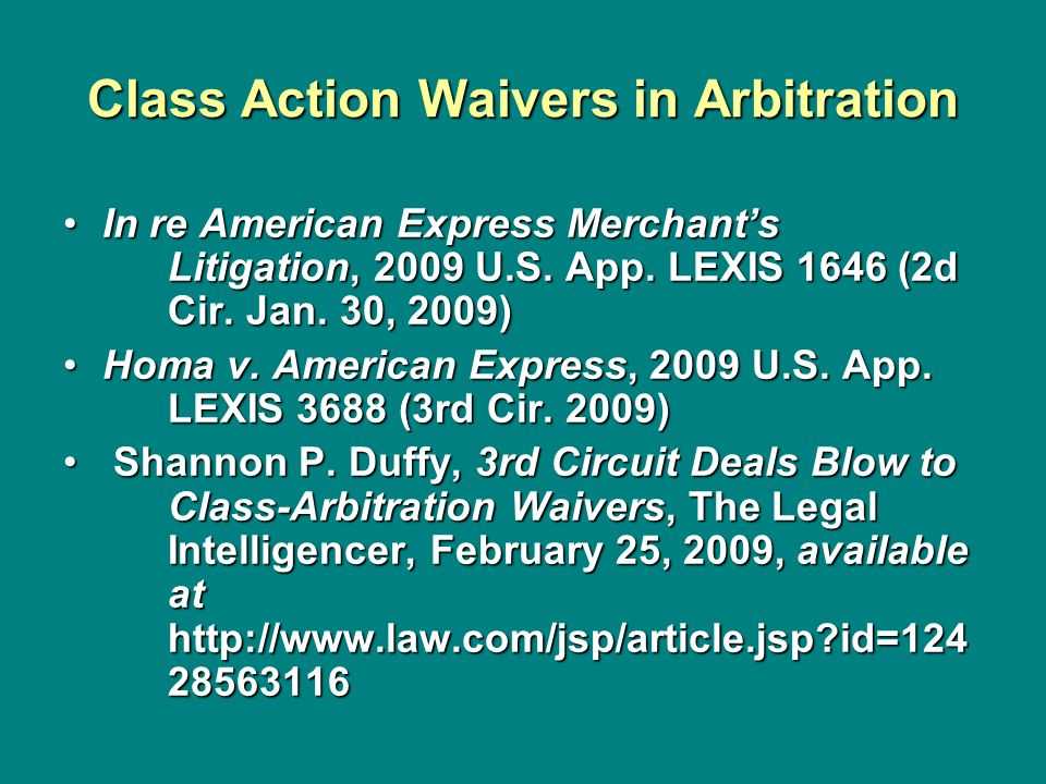 Class Action Waivers in Arbitration In re American Express Merchants Litigation, 2009 U.S. App. LEXIS 1646 (2d Cir. Jan. 30, 2009)In re American Expre