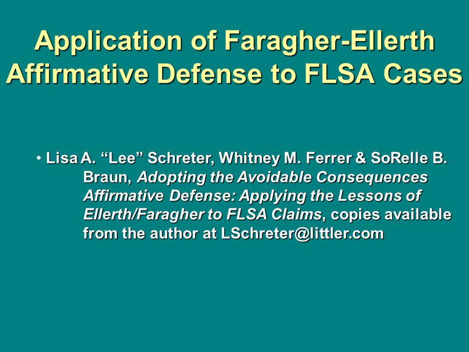 Application of Faragher-Ellerth Affirmative Defense to FLSA Cases Lisa A. Lee Schreter, Whitney M. Ferrer & SoRelle B. Braun, Adopting the Avoidable C