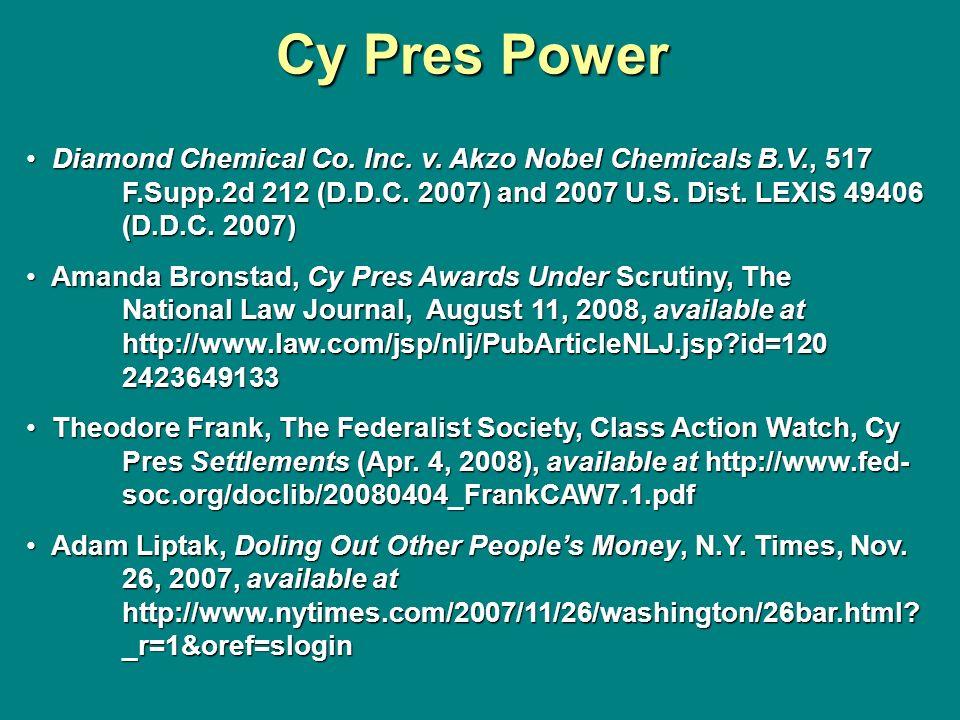 Cy Pres Power Diamond Chemical Co. Inc. v. Akzo Nobel Chemicals B.V., 517 F.Supp.2d 212 (D.D.C. 2007) and 2007 U.S. Dist. LEXIS 49406 (D.D.C. 2007) Di