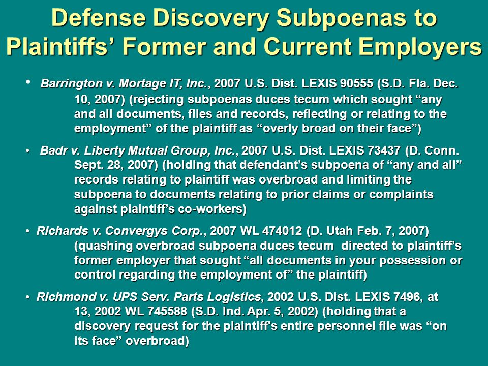 Defense Discovery Subpoenas to Plaintiffs Former and Current Employers Barrington v. Mortage IT, Inc., 2007 U.S. Dist. LEXIS 90555 (S.D. Fla. Dec. 10,