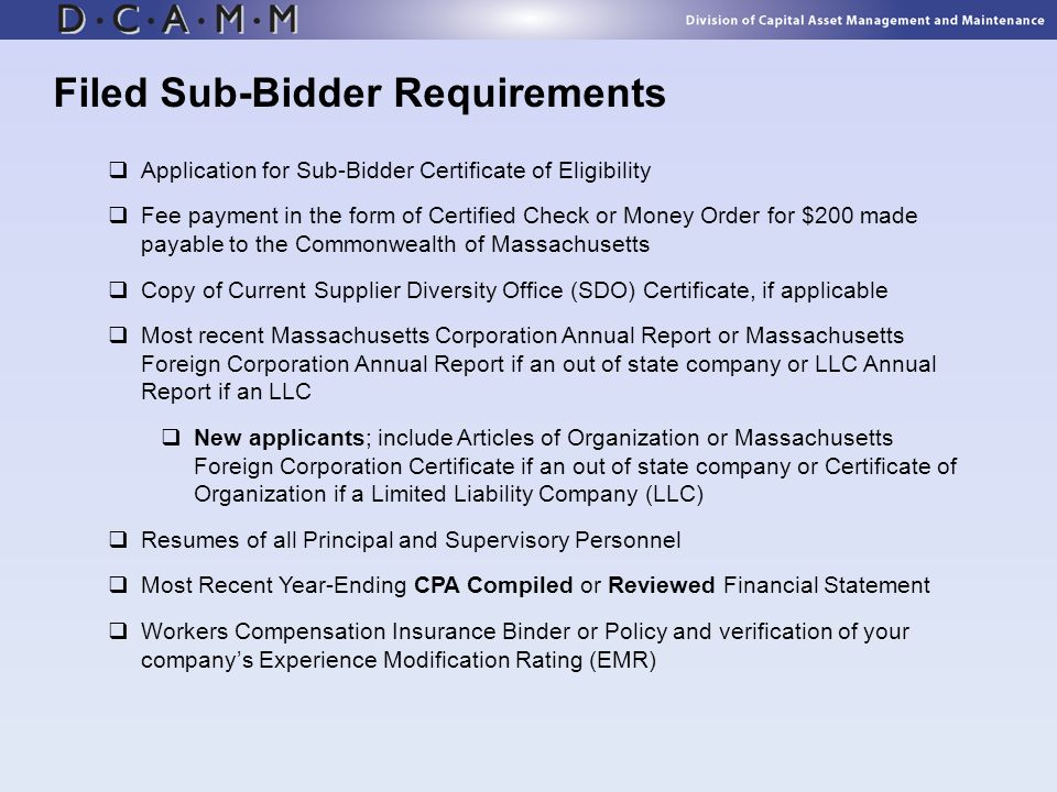 Application for Sub-Bidder Certificate of Eligibility Fee payment in the form of Certified Check or Money Order for $200 made payable to the Commonwea