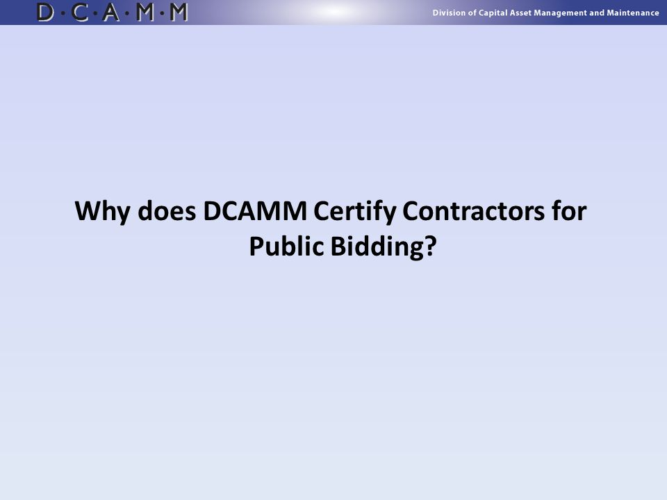 Why does DCAMM Certify Contractors for Public Bidding?