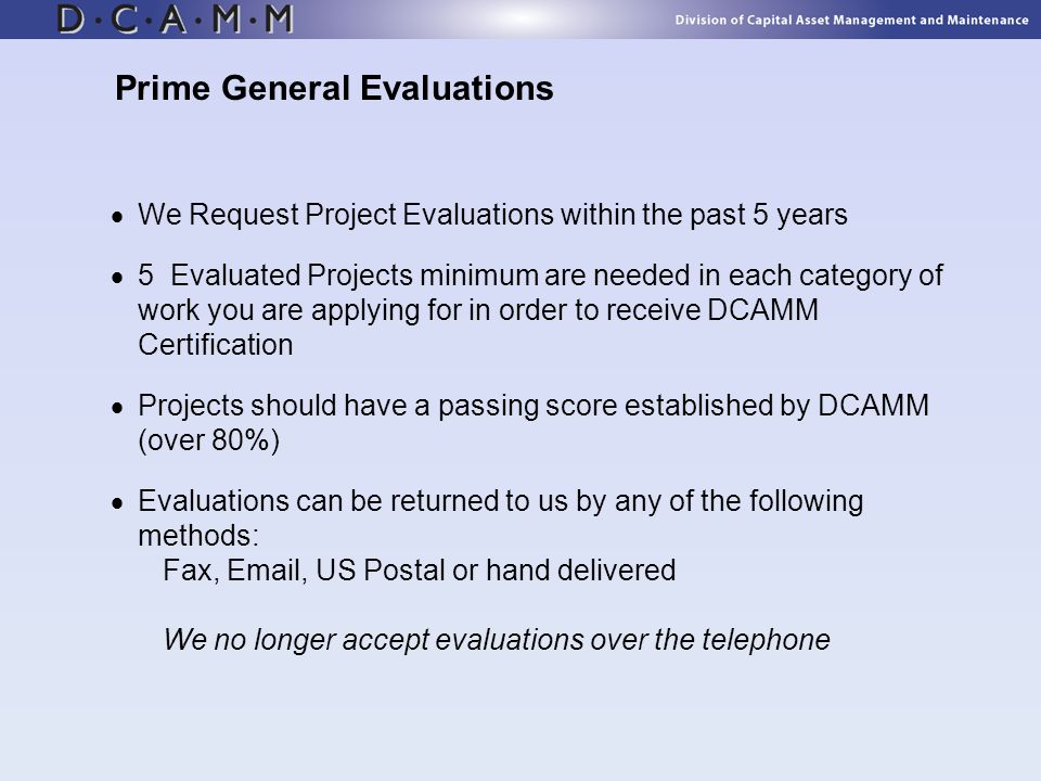 We Request Project Evaluations within the past 5 years 5 Evaluated Projects minimum are needed in each category of work you are applying for in order