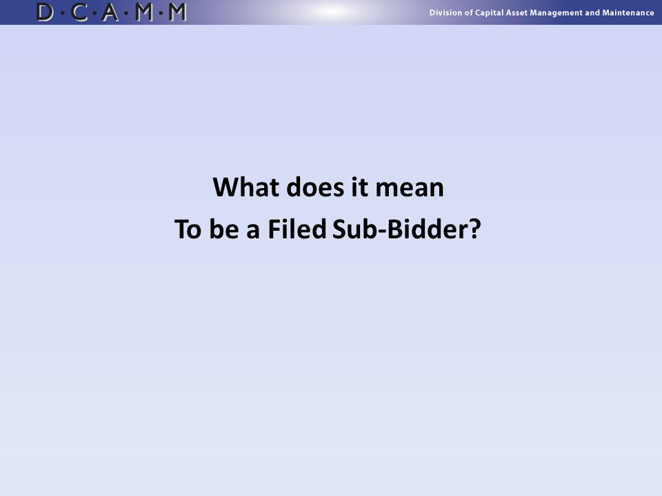 What does it mean To be a Filed Sub-Bidder?