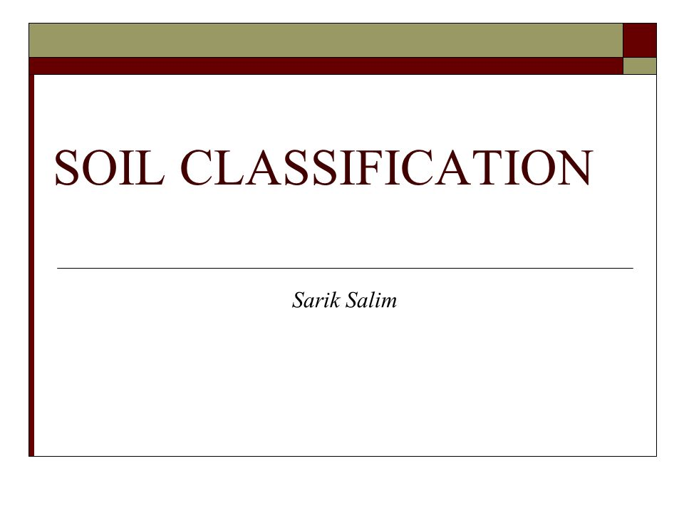 Soil Classification System Soil classification system is important in geotechnical engineering because it provide systematic method of categorizing soil according to their probable engineering behavior.