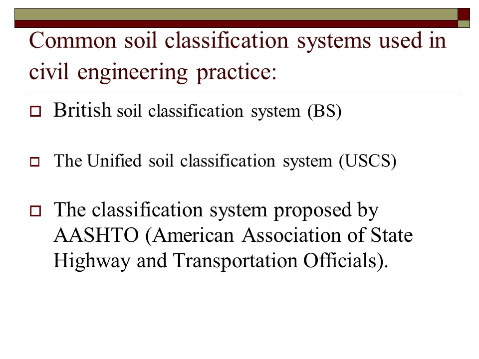 British soil classification system (BS) The British soil classification system is shown in table 1.3 (in your note).