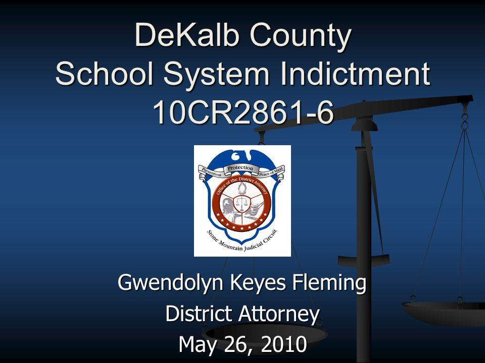 DeKalb County School System Indictment 10CR2861-6 Gwendolyn Keyes Fleming District Attorney May 26, 2010