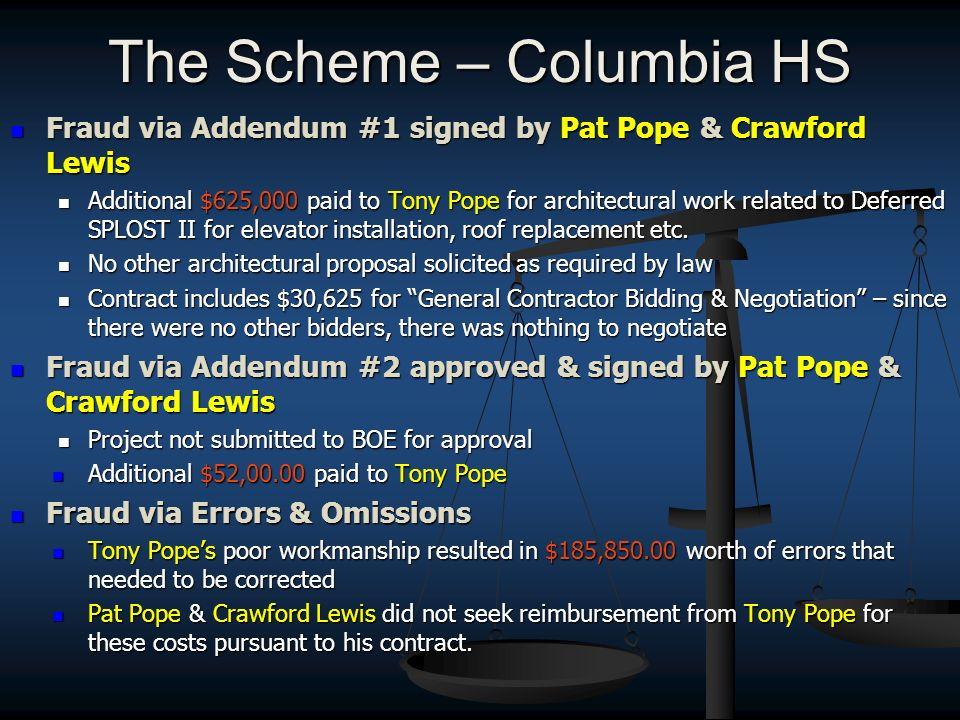 The Scheme – Columbia HS Fraud via Addendum #1 signed by Pat Pope & Crawford Lewis Fraud via Addendum #1 signed by Pat Pope & Crawford Lewis Additiona