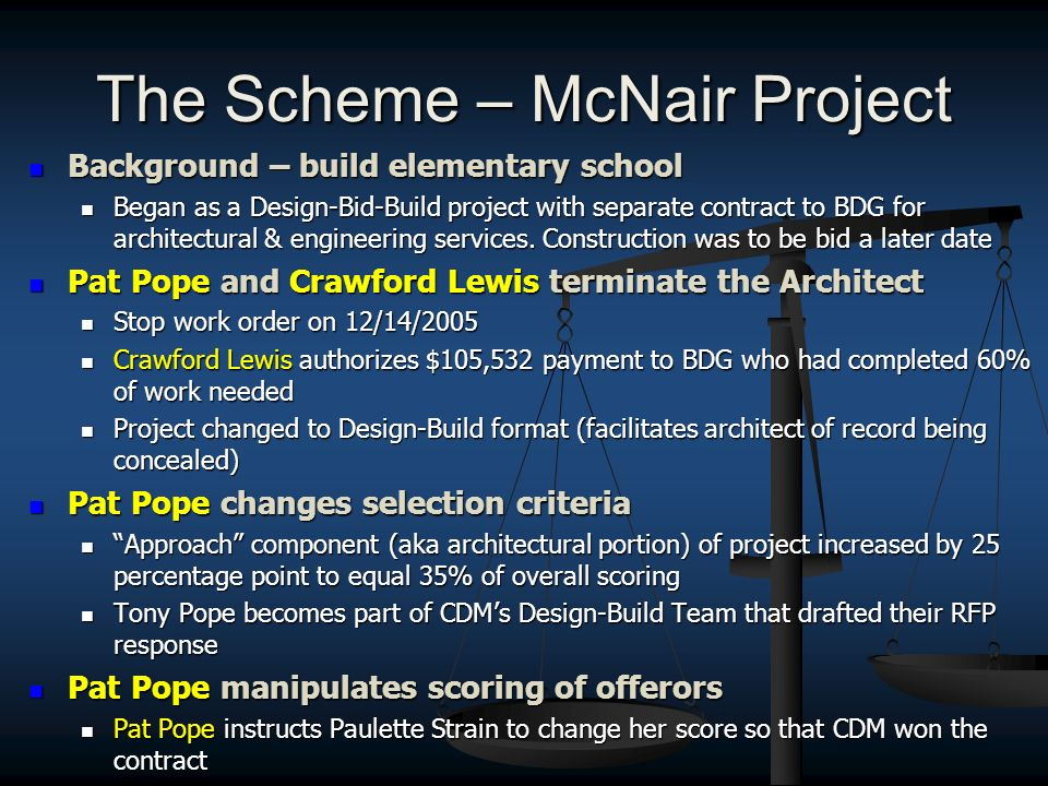 The Scheme – McNair Project Background – build elementary school Background – build elementary school Began as a Design-Bid-Build project with separate contract to BDG for architectural & engineering services.