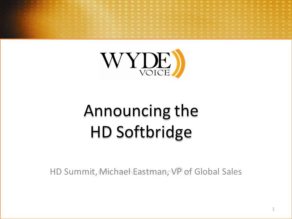 HD Summit, Michael Eastman, VP of Global Sales 1