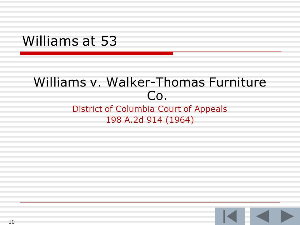 10 Williams at 53 Williams v. Walker-Thomas Furniture Co. District of Columbia Court of Appeals 198 A.2d 914 (1964)