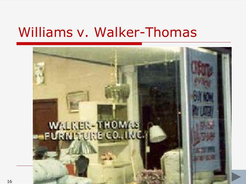 16 Williams v. Walker-Thomas 16