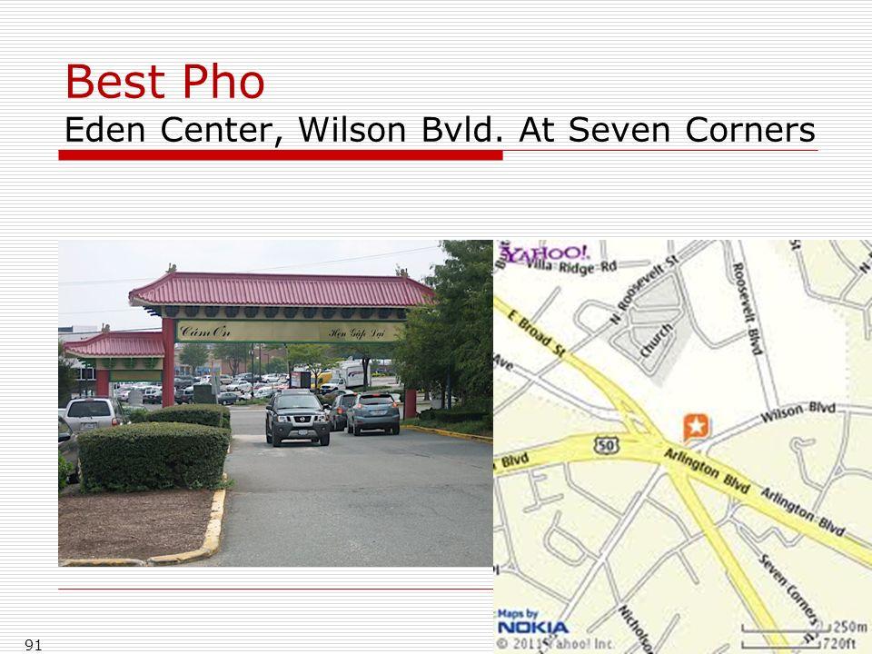 Best Pho Eden Center, Wilson Bvld. At Seven Corners 91