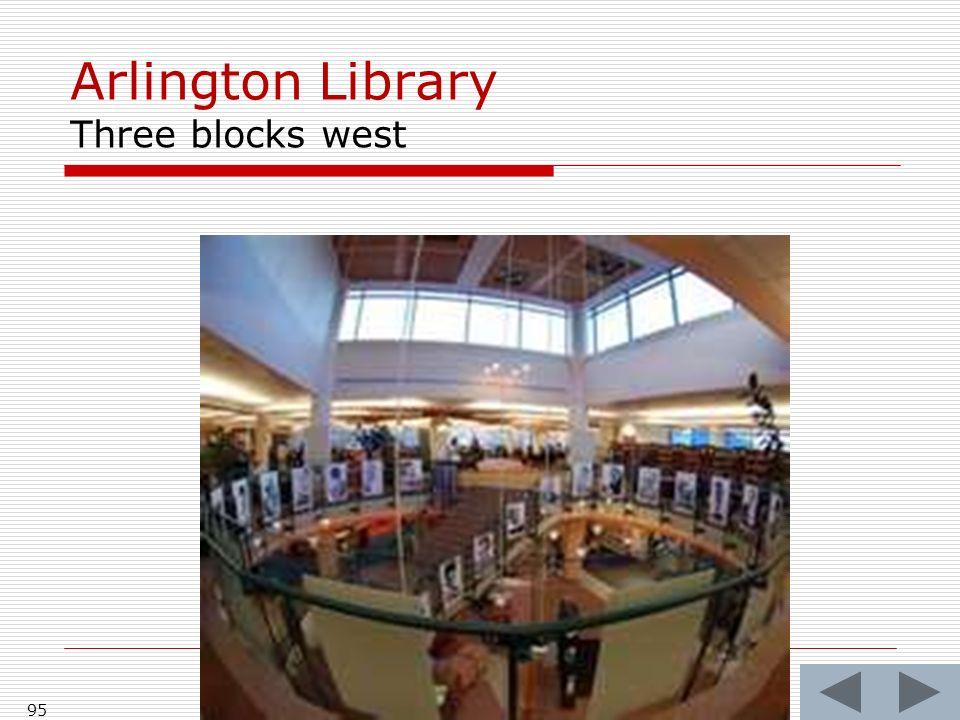 Arlington Library Three blocks west 95