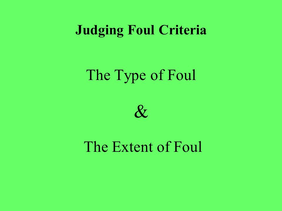 SDCLOA Certified Referee Training Presenting Tim McGarry Greg McAlpine –Judging Foul Criteria –Advantage / Disadvantage –The Obvious Call