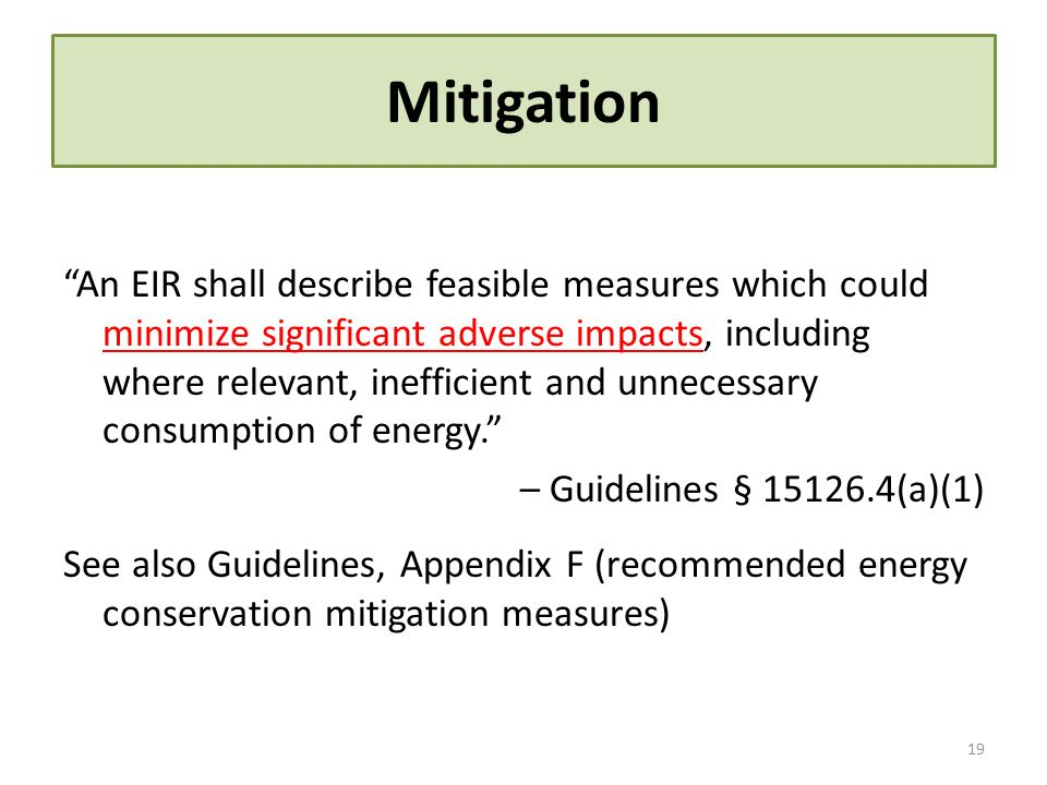 Mitigation An EIR shall describe feasible measures which could minimize significant adverse impacts, including where relevant, inefficient and unneces